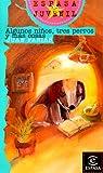 img - for Algunos Ninos, Tres Perros book / textbook / text book