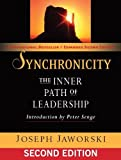 img - for By Joseph Jaworski - Synchronicity: The Inner Path of Leadership (BK Business) (2nd Edition) (5.2.2011) book / textbook / text book