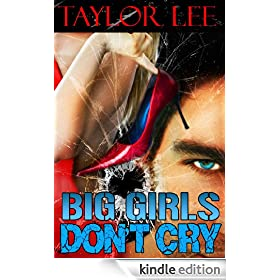 Big Girls Don't Cry: Sexy Romantic Suspense (Book 1 in The Blonde Barracuda's Sizzling Suspense Series)