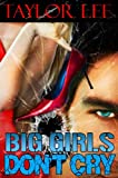 img - for Big Girls Don't Cry: Sexy Romantic Suspense (Book 1 in The Blonde Barracuda's Sizzling Suspense Series) book / textbook / text book