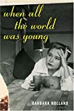When All the World Was Young: A Memoir