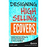 Designing High Selling Ecovers: A Detailed Visual Tutorial That Shows You How to Create your Book Ecovers Fast and Easy using InkScape