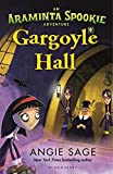 Gargoyle Hall (An Araminta Spookie Adventure)