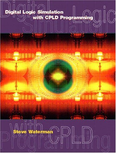 Digital Logic Simulations with CPLD Programming (2nd...