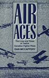 img - for Air Aces: The Lives and Times of Twelve Canadian Fighter Pilots book / textbook / text book