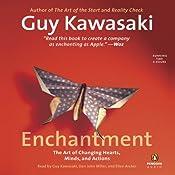 Enchantment: The Art of Changing Hearts, Minds, and Actions | [Guy Kawasaki]