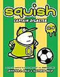Squish #4: Captain Disaster