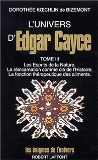 L'univers d'Edgar Cayce, tome 3 par Dorothée Koechlin de Bizemont