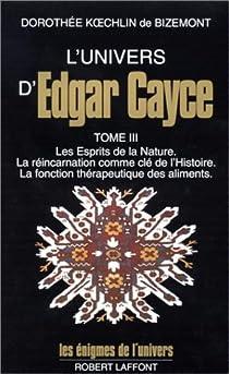 L'univers d'Edgar Cayce, tome 3 par Koechlin de Bizemont