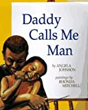 Daddy Calls Me Man (0531300420) by Johnson, Angela