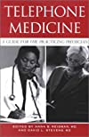Telephone Medicine: A Guide for the Practicing Physician (Ethics & Practice)