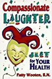 Compassionate Laughter: Jest for Your Health!