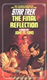 The Final Reflection (Star Trek: The Original Series) (0671743546) by Ford, John M.