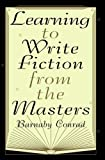 Learning to Write Fiction from the Masters (0452276578) by Conrad, Barnaby