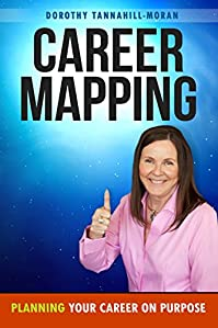 Career Mapping: Planning Your Career On Purpose by Dorothy Tannahill-Moran ebook deal