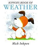 Kipper's Book of Weather: Kipper Concept Books (0152006443) by Inkpen, Mick