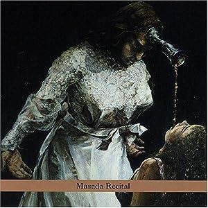 Masada Recital: Masada Anniversary Edition 4