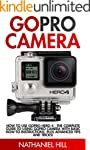 GoPro Camera: How to Use GoPro Hero 4...