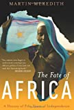 Book cover for The Fate of Africa: A History of Fifty Years of Independence