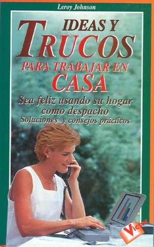 Ideas y Trucos para Trabajar en Casa (Ideas and Tricks to Work at Home)  [Johnson, Rose] (Tapa Blanda)