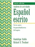 img - for Espanol escrito : Curso para hispanohablantes bilingues, cuaderno d activities book / textbook / text book