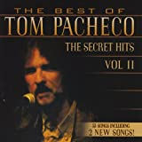 Best of Tom Pacheco-The Secret Hits 2 Tom Pacheco