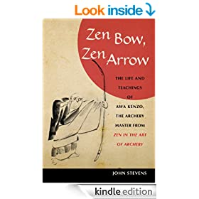 Zen Bow, Zen Arrow: The Life and Teachings of Awa Kenzo, the Archery Master from <i> Zen in the Art of Archery</i>: The Life and Teachings of Awa Kenzo, ... Master from Zen in the Art of Archery