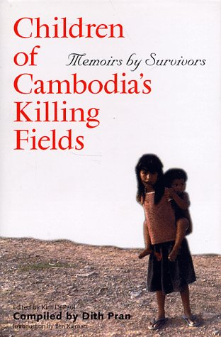 Children of Cambodia's Killing Fields: Memoirs by Survivors (Southeast Asia Studies)