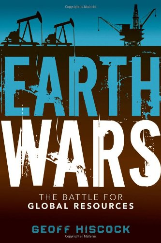 Earth Wars: The Battle for Global Resources