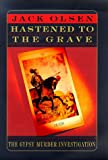 Hastened to the Grave: The Gypsy Murder Investigation (0312183623) by Olsen, Jack