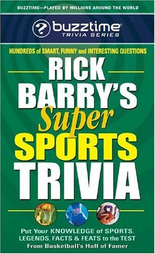 Rick Barry's Super Sports Trivia Game: Put Your Knowledge of Sports Legends, Facts, and Feats to the Test (Buzztime Trivia)