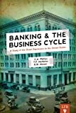img - for Banking and the Business Cycle (LFB): A Study of the Great Depression in the United States book / textbook / text book