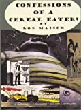 Confessions of a Cereal Eater: Collector's Edition: Signed and Numbered (1561631426) by Maisch, Rob