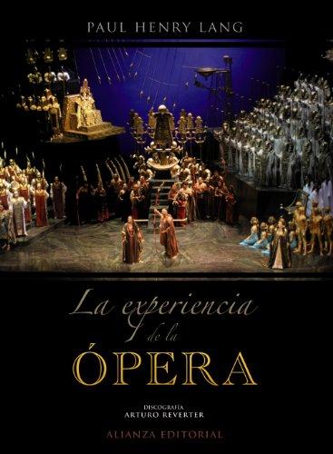 La experiencia de la ópera -  Paul Henry Lang - Libro