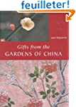 Gifts from the Gardens of China: The...
