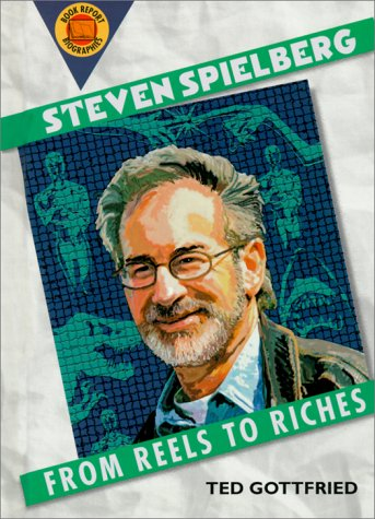 Steven Spielberg: From Reels to Riches (Book Report Biography)