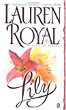 Lily (Flower Trilogy) (0451208315) by Royal, Lauren