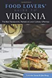 Food Lovers Guide to® Virginia: The Best Restaurants, Markets & Local Culinary Offerings (Food Lovers Series)