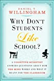 Image of Why Don't Students Like School: A Cognitive Scientist Answers Questions About How the Mind Works and What It Means for the Classroom