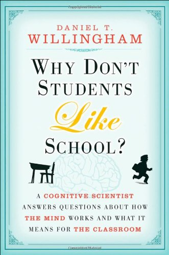 Why Don't Students Like School: A Cognitive Scientist...