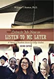img - for Listen to Me Now, or Listen to Me Later: A Memoir of Academic Success for College Students book / textbook / text book