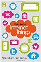 Designing the Internet of Things Front Cover