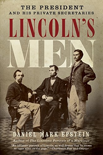 Lincoln's Men: The President and His Private Secretaries