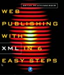 Web Publishing with XML in Six Easy S...