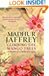 Climbing the Mango Trees: A Memoir of...