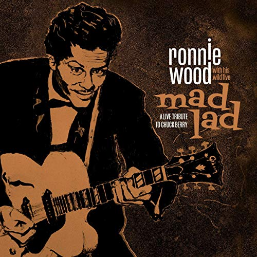 CD : RONNIE & HIS WILD FIVE WOOD - Mad Lad: A Live Tribute To Chuck Berry