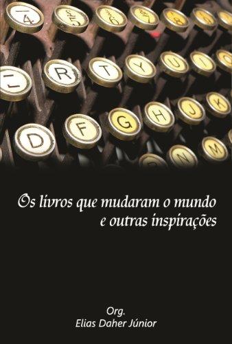 SINDICADO DOS ESCRITORES DO DF - Os livros que mudaram o mundo e outras inspirações