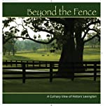 img - for Beyond the Fence: A Culinary View of Historic Lexington book / textbook / text book