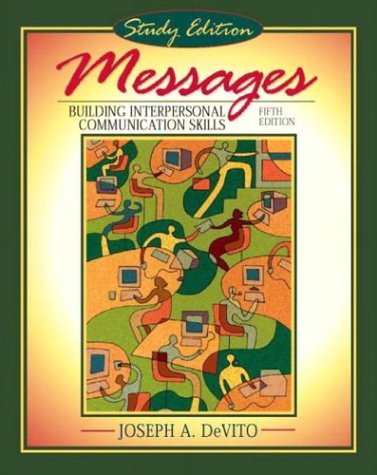 Messages: Building Interpersonal Communication Skills (Study Edition) (5th Edition)