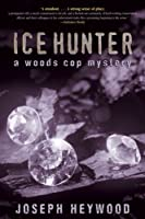 Ice Hunter: A Woods Cop Mystery (Woods Cop Mysteries)